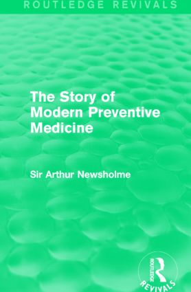 The Story of Modern Preventive Medicine (Routledge Revivals): Being a Continuation of the Evolution of Preventive Medicine book cover