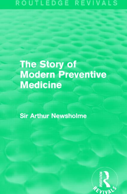 The Story of Modern Preventive Medicine (Routledge Revivals)