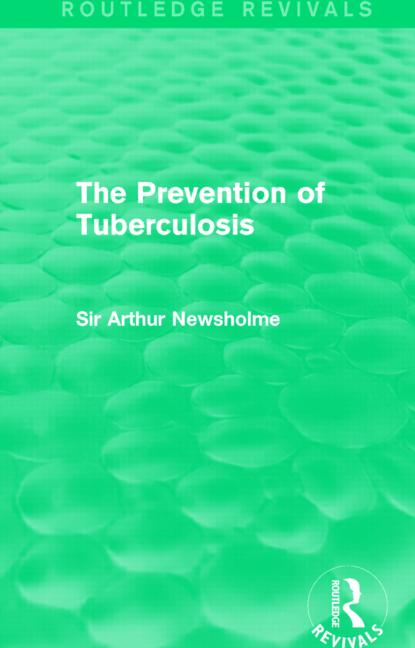 The Prevention of Tuberculosis (Routledge Revivals)