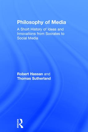 Philosophy of Media: A Short History of Ideas and Innovations from Socrates to Social Media, 1st Edition (Hardback) book cover