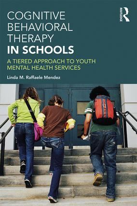 Cognitive Behavioral Therapy in Schools: A Tiered Approach to Youth Mental Health Services book cover