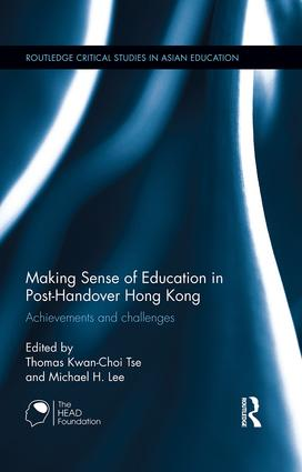 Making Sense of Education in Post-Handover Hong Kong: Achievements and challenges, 1st Edition (Hardback) book cover