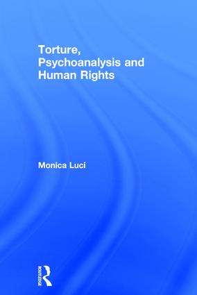 Torture, Psychoanalysis and Human Rights book cover