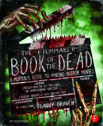 The Filmmaker's Book of the Dead: A Mortal's Guide to Making Horror Movies book cover