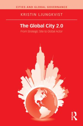 The Global City 2.0: From Strategic Site to Global Actor book cover