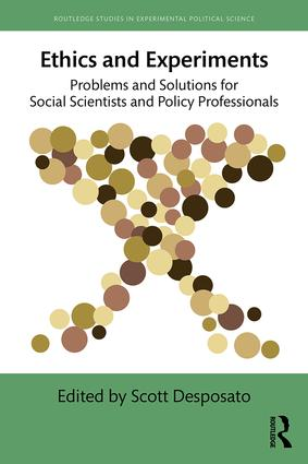Ethics and Experiments: Problems and Solutions for Social Scientists and Policy Professionals (Paperback) book cover
