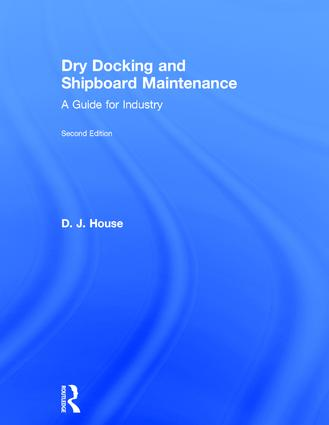 Dry Docking and Shipboard Maintenance: A Guide for Industry, 2nd Edition (Hardback) book cover