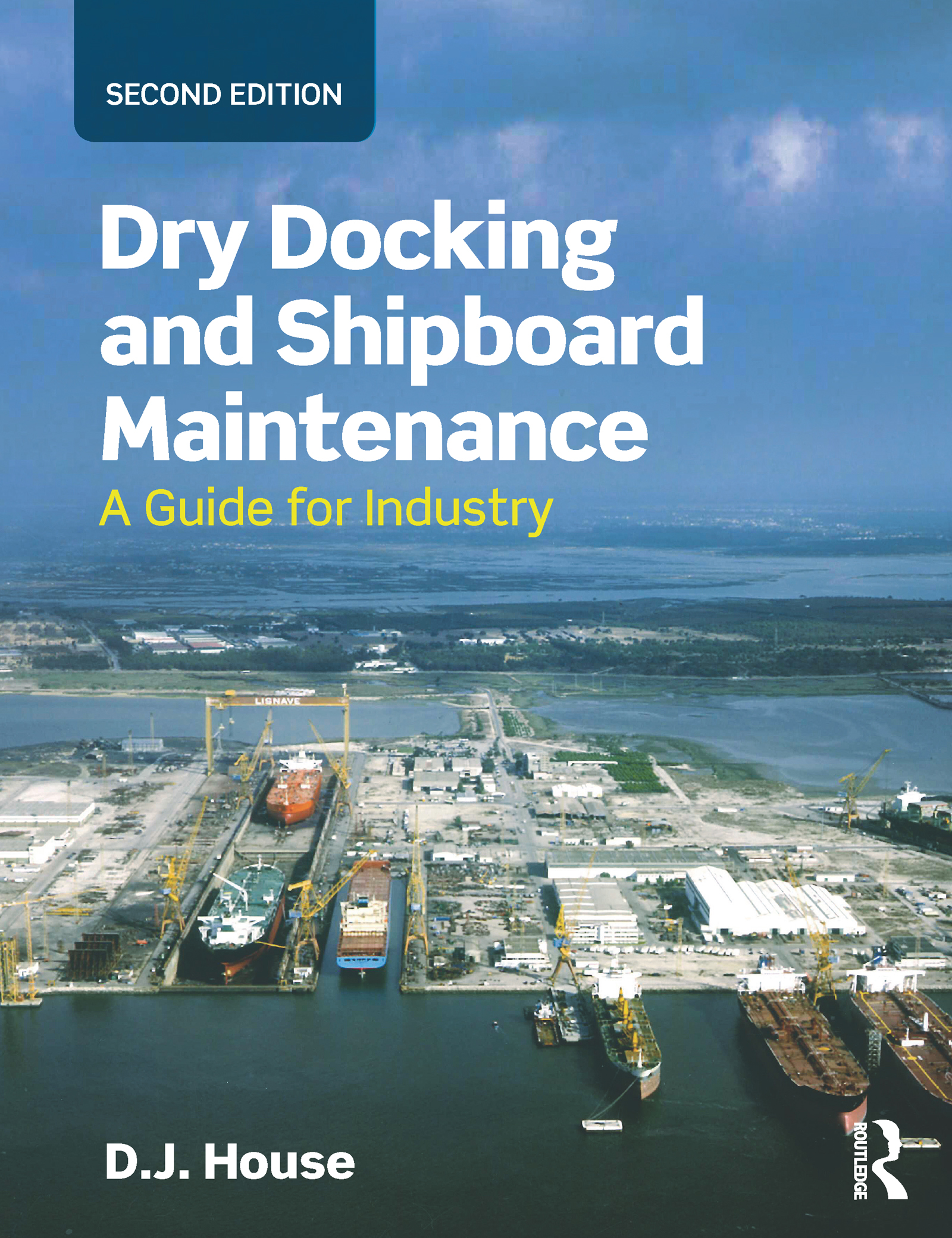 Dry Docking and Shipboard Maintenance: A Guide for Industry, 2nd Edition (Paperback) book cover