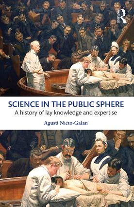 Science in the Public Sphere: A history of lay knowledge and expertise, 1st Edition (Paperback) book cover