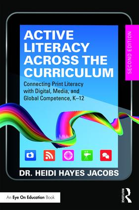 Active Literacy Across the Curriculum: Connecting Print Literacy with Digital, Media, and Global Competence, K-12, 2nd Edition (Paperback) book cover