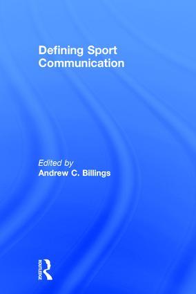 Defining Sport Communication: 1st Edition (Hardback) book cover
