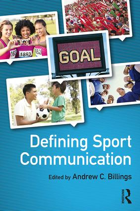 Defining Sport Communication: 1st Edition (Paperback) book cover