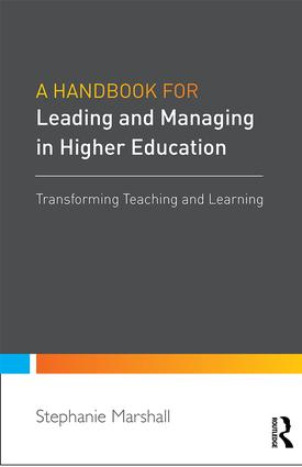 A Handbook for Leaders in Higher Education: Transforming teaching and learning, 1st Edition (Paperback) book cover