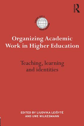 Organizing Academic Work in Higher Education: Teaching, learning and identities (Paperback) book cover