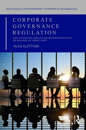 Corporate Governance Regulation: The changing roles and responsibilities of boards of directors, 1st Edition (Hardback) book cover