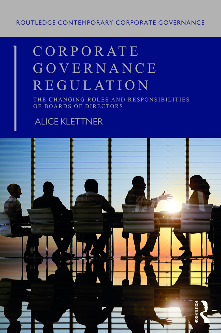 Corporate Governance Regulation: The changing roles and responsibilities of boards of directors, 1st Edition (Paperback) book cover
