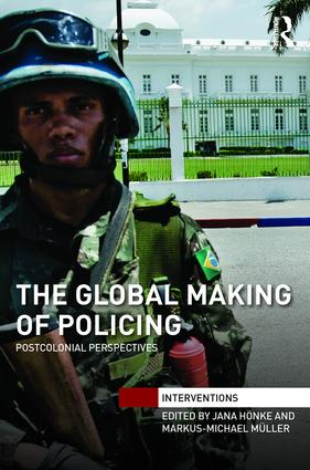 The Global Making of Policing: Postcolonial Perspectives book cover