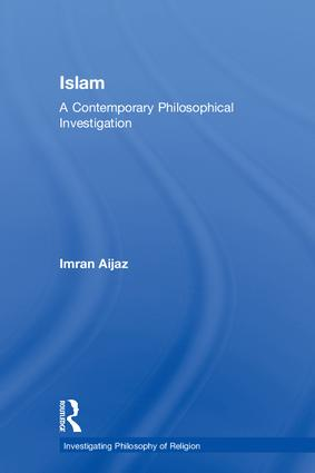 Islam: A Contemporary Philosophical Investigation, 1st Edition (Hardback) book cover