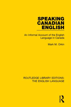 Speaking Canadian English: An Informal Account of the English Language in Canada book cover
