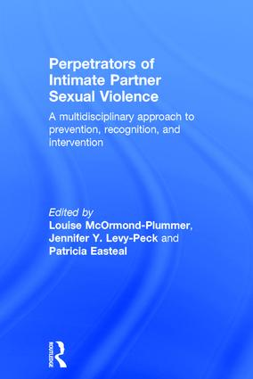 Perpetrators of Intimate Partner Sexual Violence: A Multidisciplinary Approach to Prevention, Recognition, and Intervention, 1st Edition (Hardback) book cover