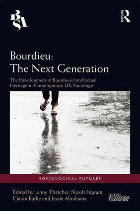 Bourdieu: The Next Generation: The Development of Bourdieu's Intellectual Heritage in Contemporary UK Sociology (Hardback) book cover
