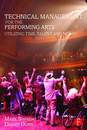 Technical Management for the Performing Arts: Utilizing Time, Talent, and Money (Paperback) book cover
