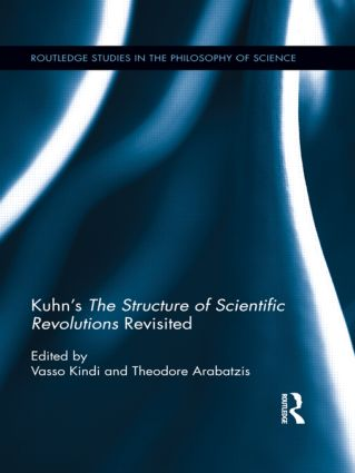 Kuhn's The Structure of Scientific Revolutions Revisited book cover