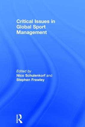 Critical Issues in Global Sport Management: 1st Edition (Hardback) book cover