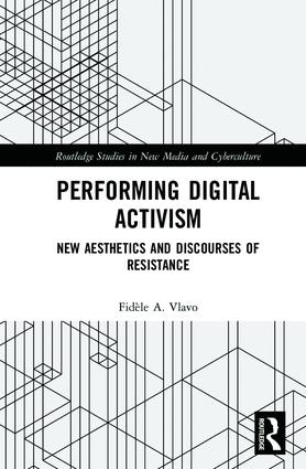 Performing Digital Activism: New Aesthetics and Discourses of Resistance (Hardback) book cover