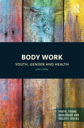 Body Work: Youth, Gender and Health book cover