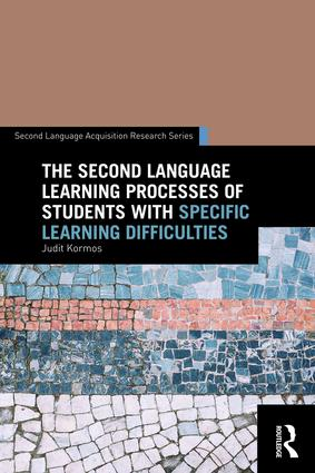 The Second Language Learning Processes of Students with Specific Learning Difficulties: 1st Edition (Paperback) book cover