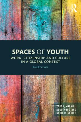 Spaces of Youth: Work, Citizenship and Culture in a Global Context book cover