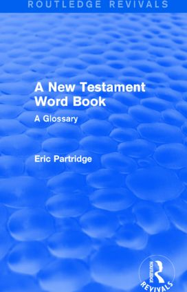 A New Testament Word Book (Routledge Revivals): A Glossary, 1st Edition (Paperback) book cover