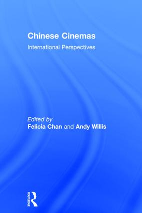 Chinese Cinemas: International Perspectives, 1st Edition (Hardback) book cover