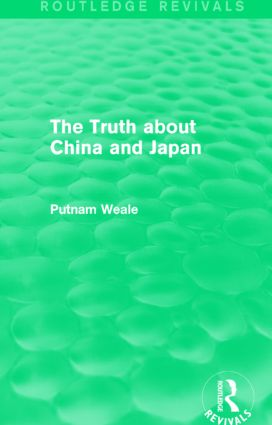 The Truth about China and Japan (Routledge Revivals): 1st Edition (Hardback) book cover