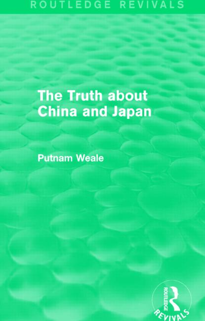 The Truth about China and Japan (Routledge Revivals)