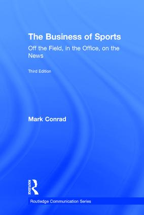 The Business of Sports: Off the Field, in the Office, on the News book cover