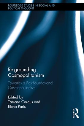 Re-Grounding Cosmopolitanism: Towards a Post-Foundational Cosmopolitanism, 1st Edition (Hardback) book cover