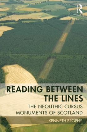 Reading Between the Lines: The Neolithic Cursus Monuments of Scotland, 1st Edition (Hardback) book cover