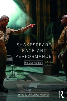 Shakespeare, Race and Performance: The Diverse Bard, 1st Edition (Paperback) book cover