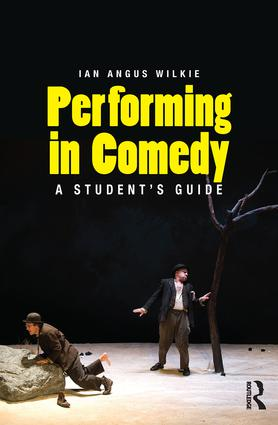Performing in Comedy: A Student's Guide, 1st Edition (Paperback) book cover