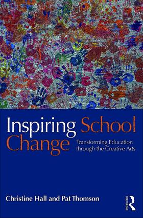 Inspiring School Change: Transforming Education through the Creative Arts, 1st Edition (Paperback) book cover