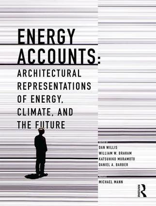Energy Accounts: Architectural Representations of Energy, Climate, and the Future, 1st Edition (Paperback) book cover
