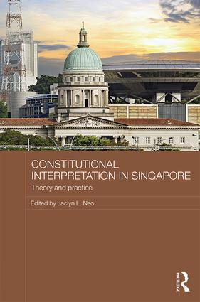 Constitutional Interpretation in Singapore: Theory and Practice book cover