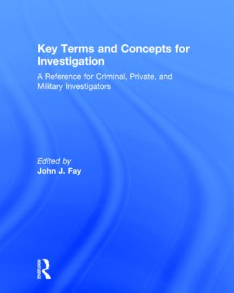 Key Terms and Concepts for Investigation: A Reference for Criminal, Private, and Military Investigators, 1st Edition (Hardback) book cover