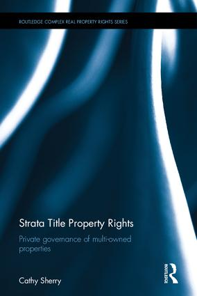 Strata Title Property Rights: Private governance of multi-owned properties book cover