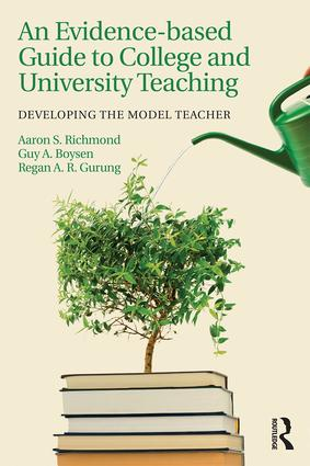 An Evidence-based Guide to College and University Teaching: Developing the Model Teacher, 1st Edition (Paperback) book cover