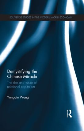 Demystifying the Chinese Miracle: The Rise and Future of Relational Capitalism, 1st Edition (Paperback) book cover