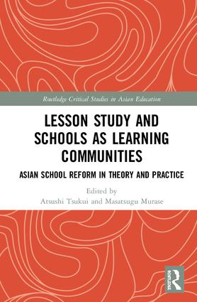 Lesson Study and Schools as Learning Communities: Asian School Reform in Theory and Practice book cover
