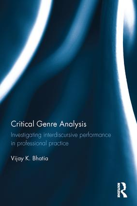 Critical Genre Analysis: Investigating interdiscursive performance in professional practice book cover